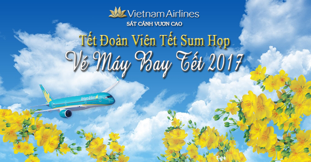 Gia ve may bay Tet 2017 Vietnam Airlines