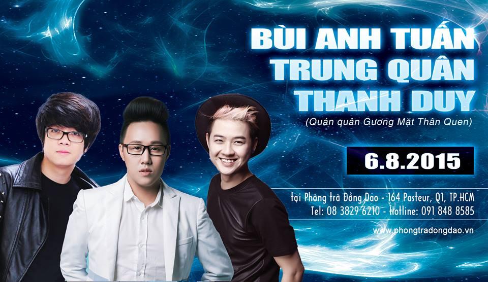 Ca sĩ BÙI ANH TUẤN - TRUNG QUÂN - THANH DUY (Quán quân Gương Mặt Thân Quen)